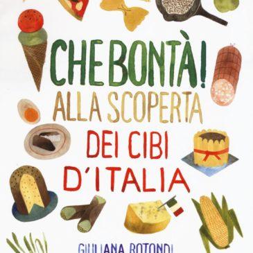 """Sabato 4 marzo – presentazione del libro """"Che bontà!"""" e laboratorio sui cibi d'Italia con l'autrice Giuliana Rotondi"""