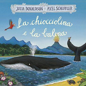 """I consigli di Kamillo: """"La chiocciolina e la balena"""" di Julia Donaldson"""