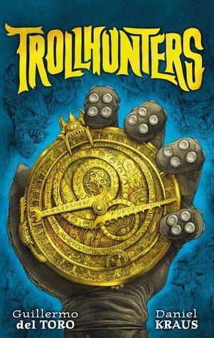 """""""Trollhunters"""" di Guillermo del Toro e Daniel Kraus"""