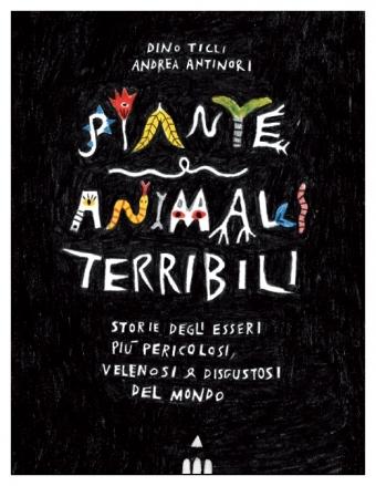 """I consigli di Kamillo: """"Piante e animali terribili"""" di D. Ticli e A. Antinori"""