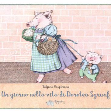 """I consigli di Kamillo: """"Un giorno nella vita di Dorotea Sgrunf"""""""